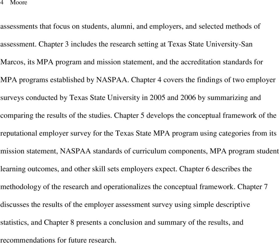 Chapter 4 covers the findings of two employer surveys conducted by Texas State University in 25 and 26 by summarizing and comparing the results of the studies.