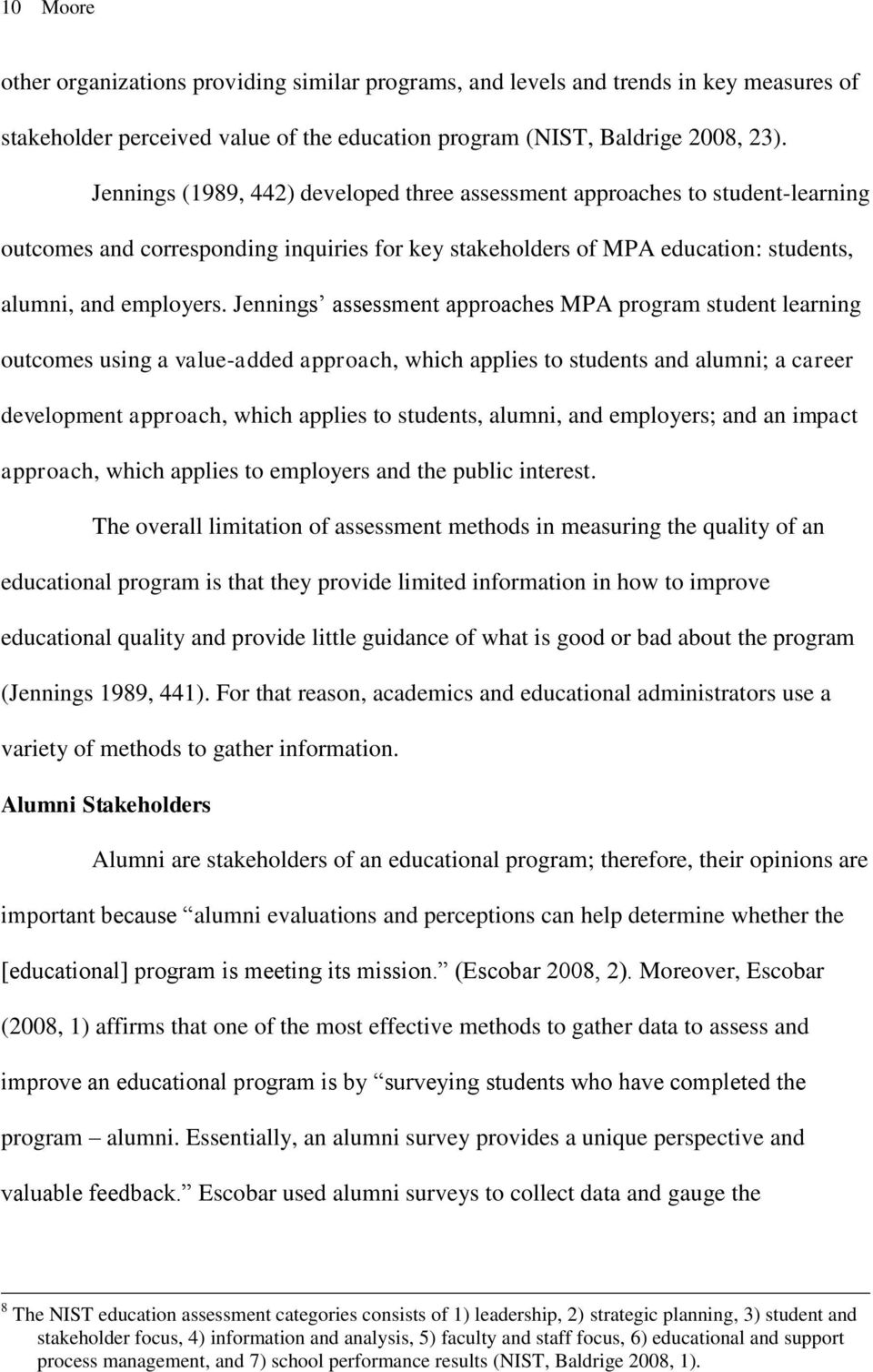 Jennings assessment approaches MPA program student learning outcomes using a value-added approach, which applies to students and alumni; a career development approach, which applies to students,