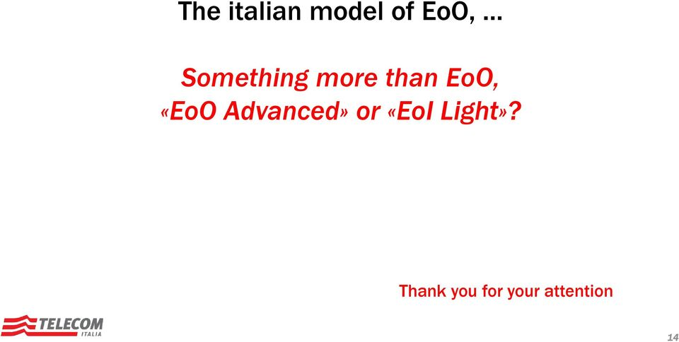 «EoO Advanced» or «EoI