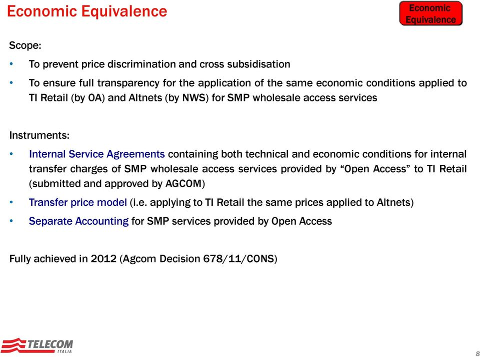 economic conditions for internal transfer charges of SMP wholesale access services provided by Open Access to TI Retail (submitted and approved by AGCOM) Transfer price