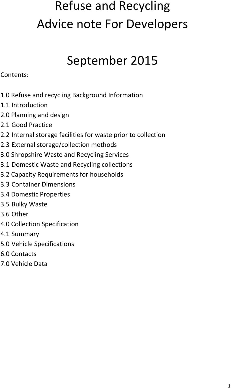 0 Shropshire Waste and Recycling Services 3.1 Domestic Waste and Recycling collections 3.2 Capacity Requirements for households 3.