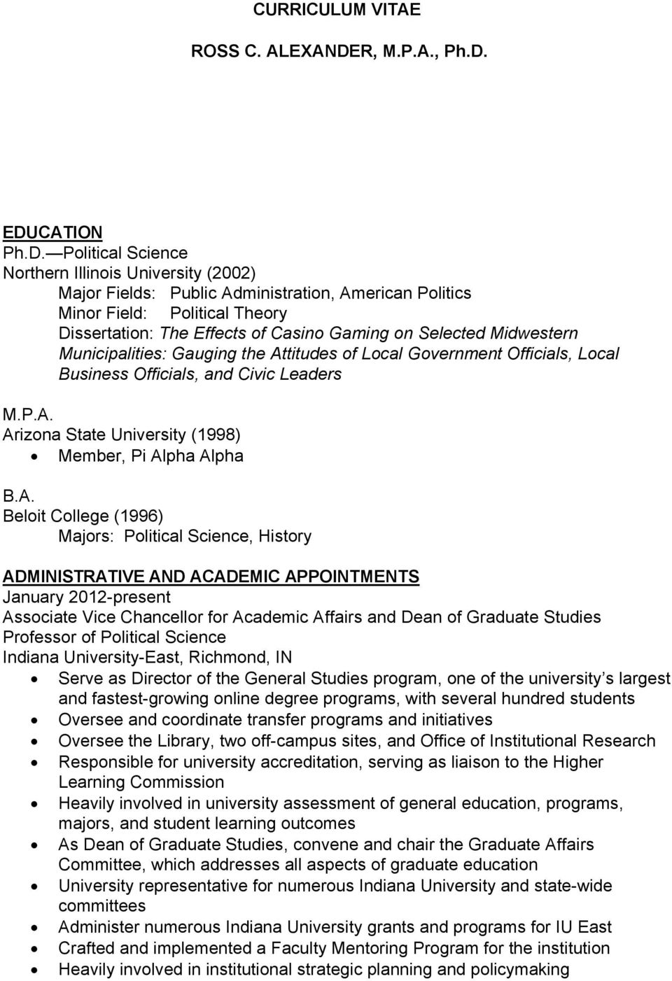 EDUCATION Ph.D. Political Science Northern Illinois University (2002) Major Fields: Public Administration, American Politics Minor Field: Political Theory Dissertation: The Effects of Casino Gaming
