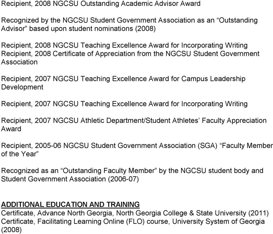 Award for Incorporating Writing Recipient, 2007 NGCSU Athletic Department/Student Athletes Faculty Appreciation Award Recipient, 2005-06 NGCSU Student Government Association (SGA) Faculty Member of