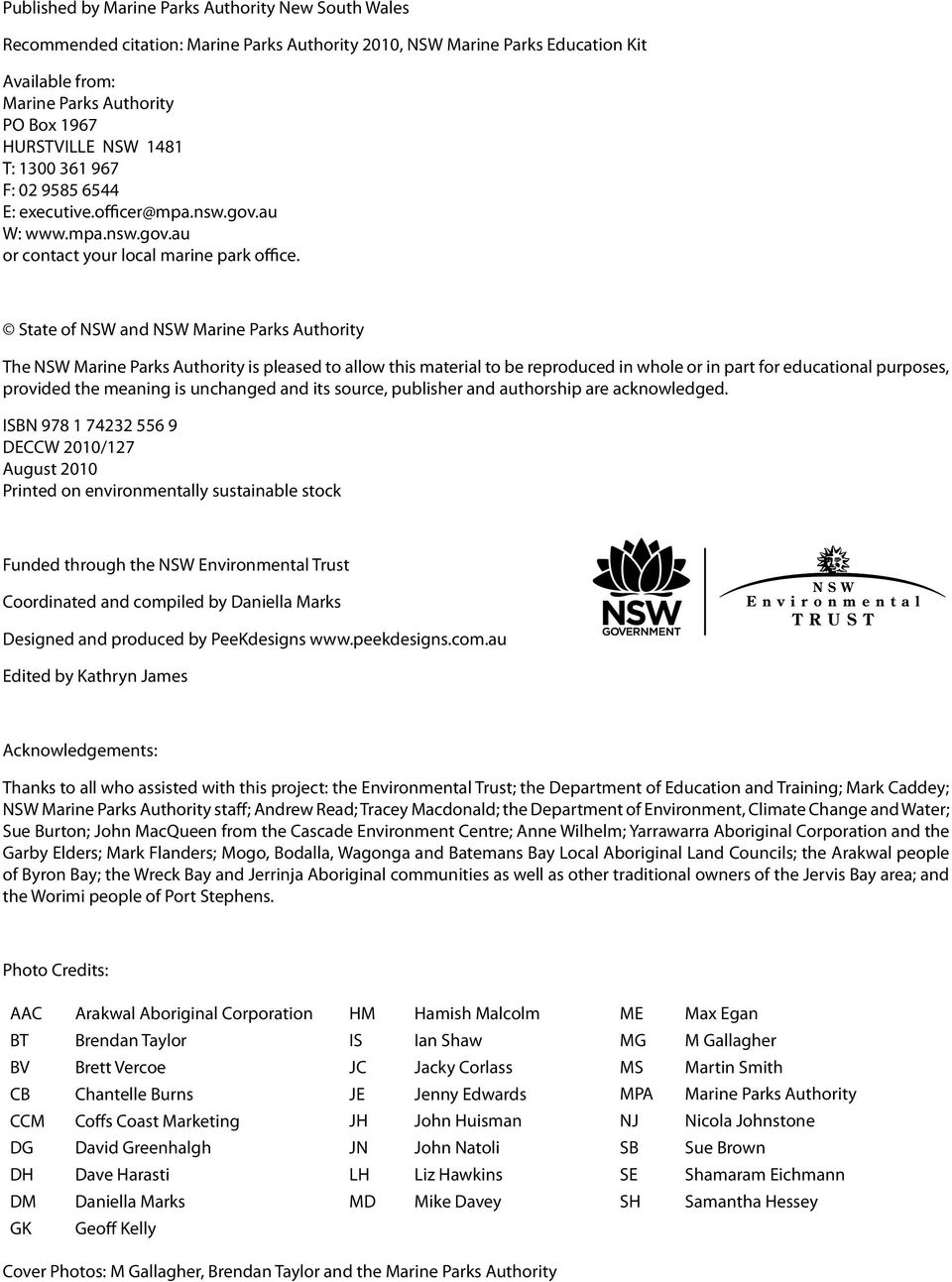 State of NSW and NSW Marine Parks Authority The NSW Marine Parks Authority is pleased to allow this material to be reproduced in whole or in part for educational purposes, provided the meaning is