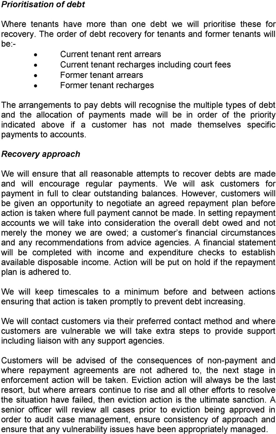 arrangements to pay debts will recognise the multiple types of debt and the allocation of payments made will be in order of the priority indicated above if a customer has not made themselves specific