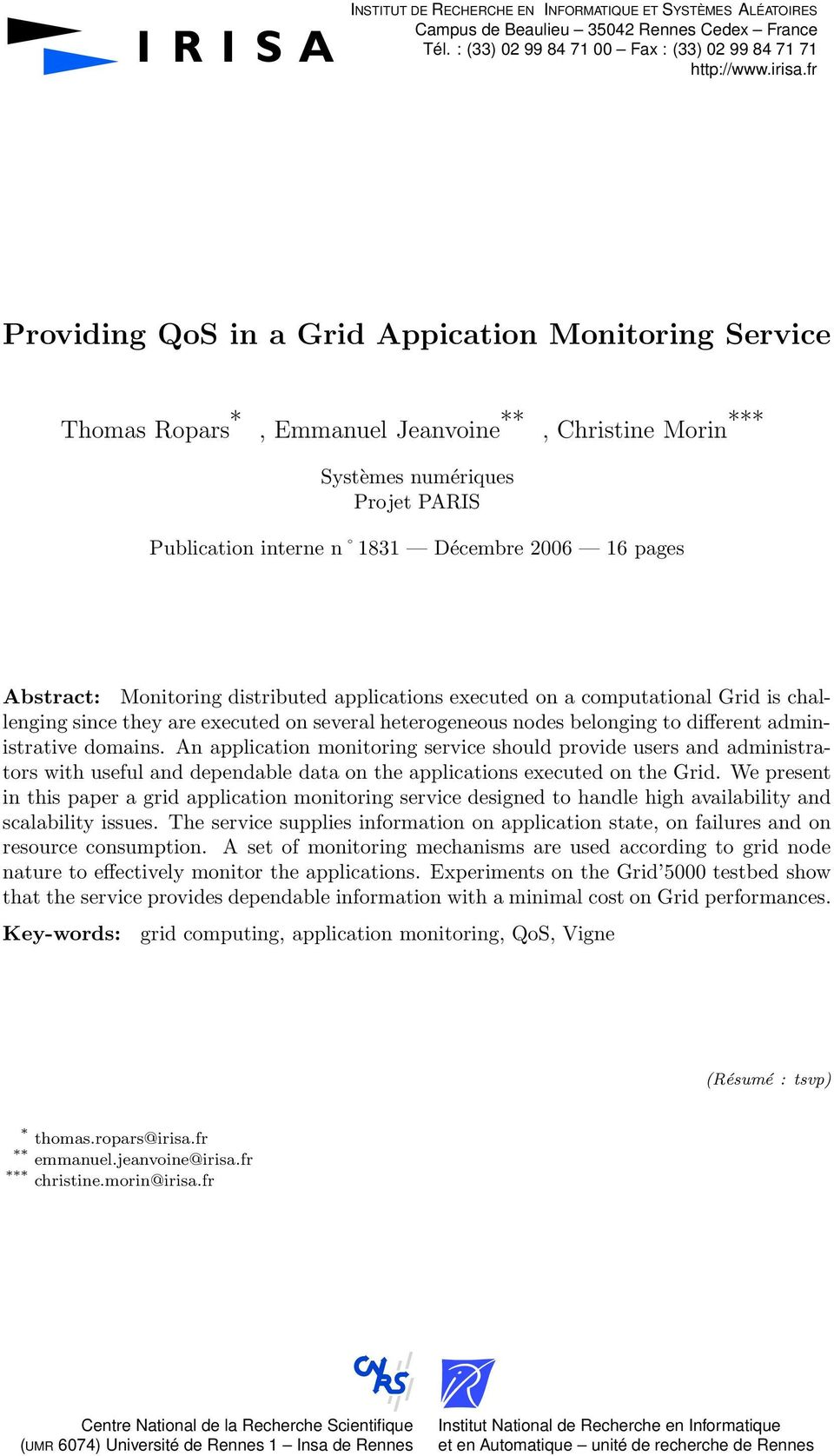 Abstract: Monitoring distributed applications executed on a computational Grid is challenging since they are executed on several heterogeneous nodes belonging to different administrative domains.