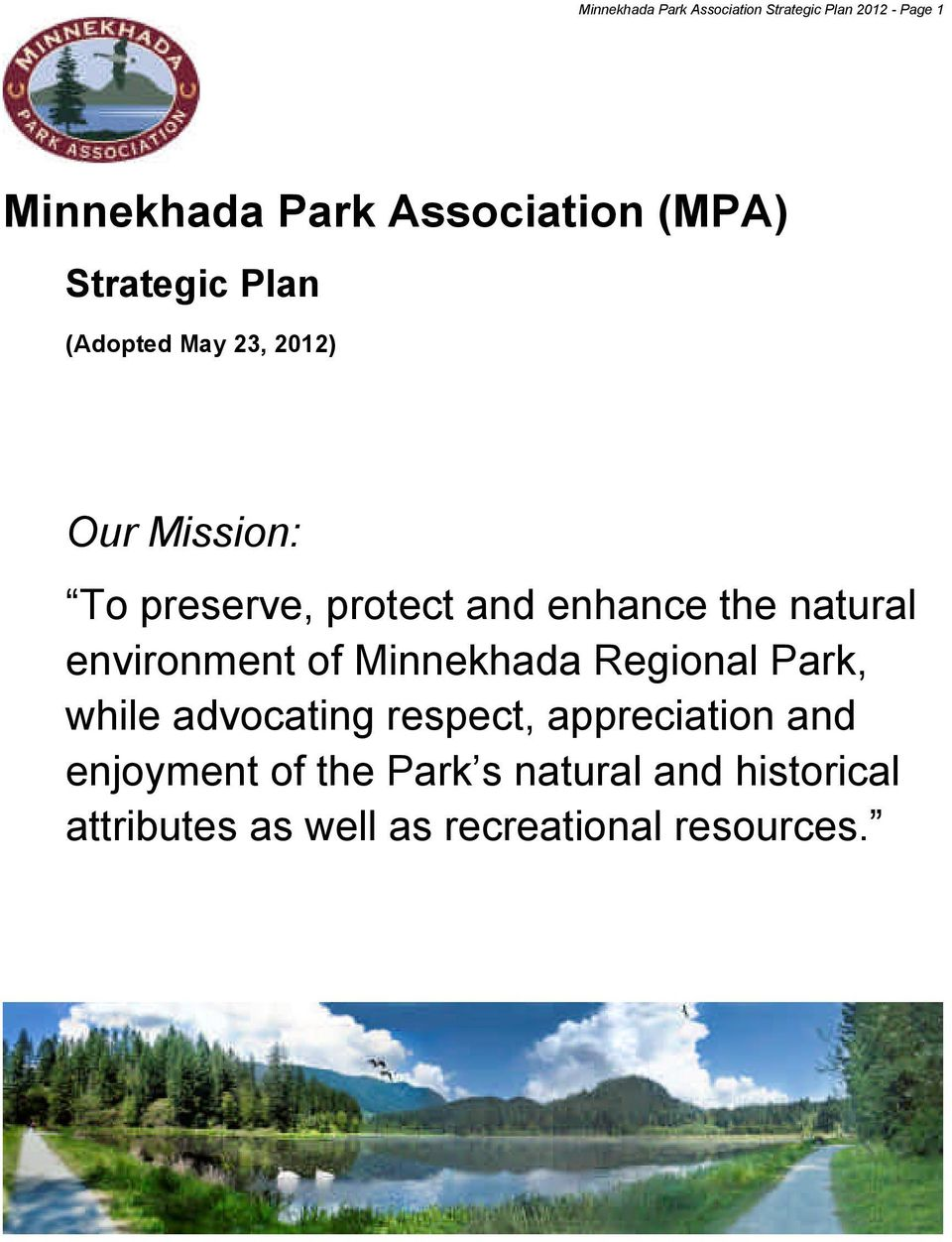 natural environment of Minnekhada Regional Park, while advocating respect, appreciation