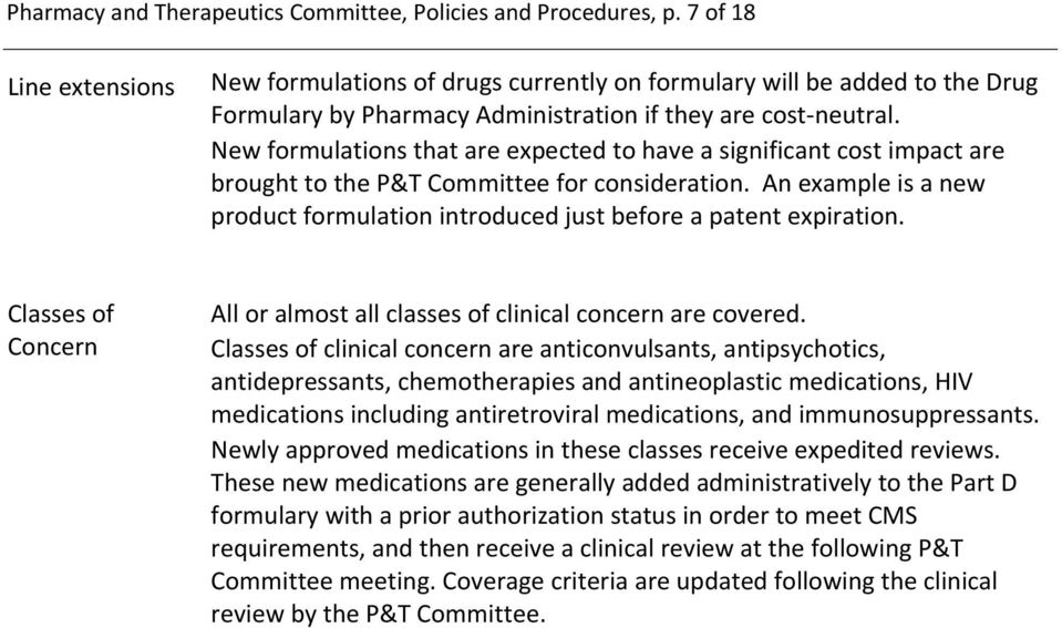 New formulations that are expected to have a significant cost impact are brought to the P&T Committee for consideration.