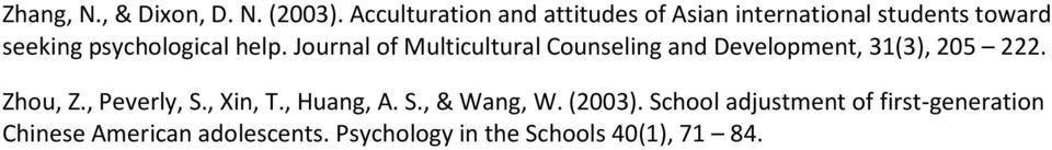 help. Journal of Multicultural Counseling and Development, 31(3), 205 222. Zhou, Z.
