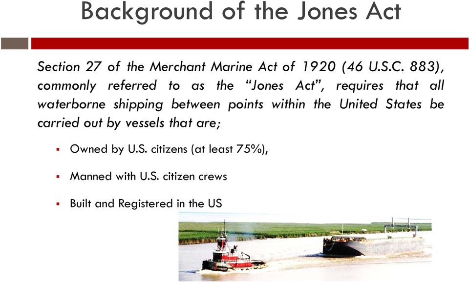 between points within the United States be carried out by vessels that are; Owned by