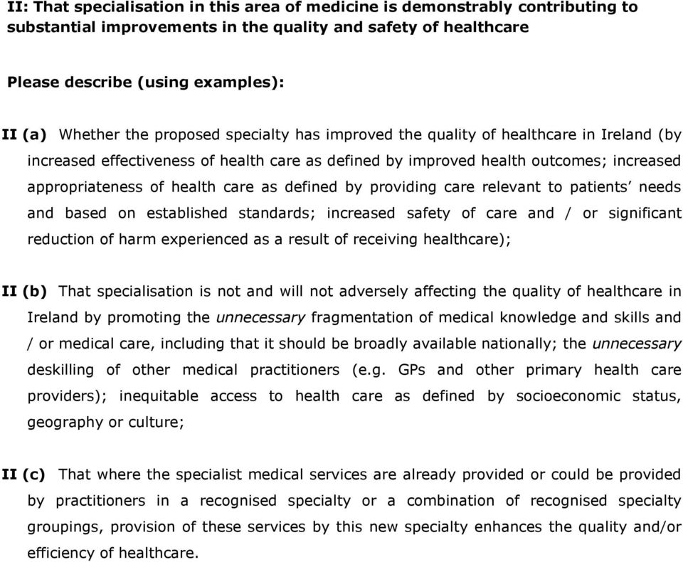 defined by providing care relevant to patients needs and based on established standards; increased safety of care and / or significant reduction of harm experienced as a result of receiving