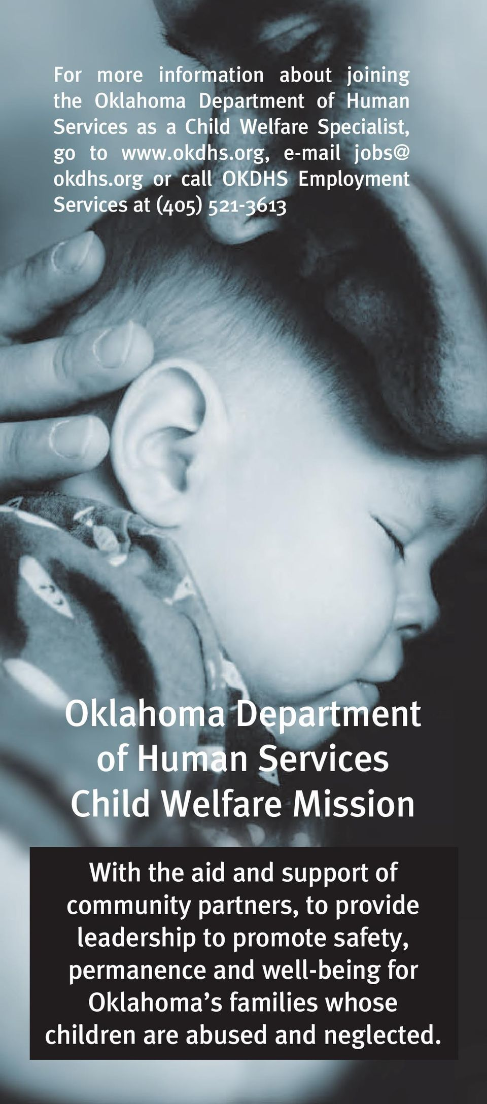 org or call OKDHS Employment Services at (405) 521-3613 Oklahoma Department of Human Services Child Welfare