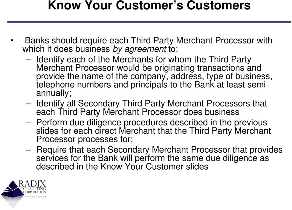 Third Party Merchant Processors that each Third Party Merchant Processor does business Perform due diligence procedures described in the previous slides for each direct Merchant that the Third Party