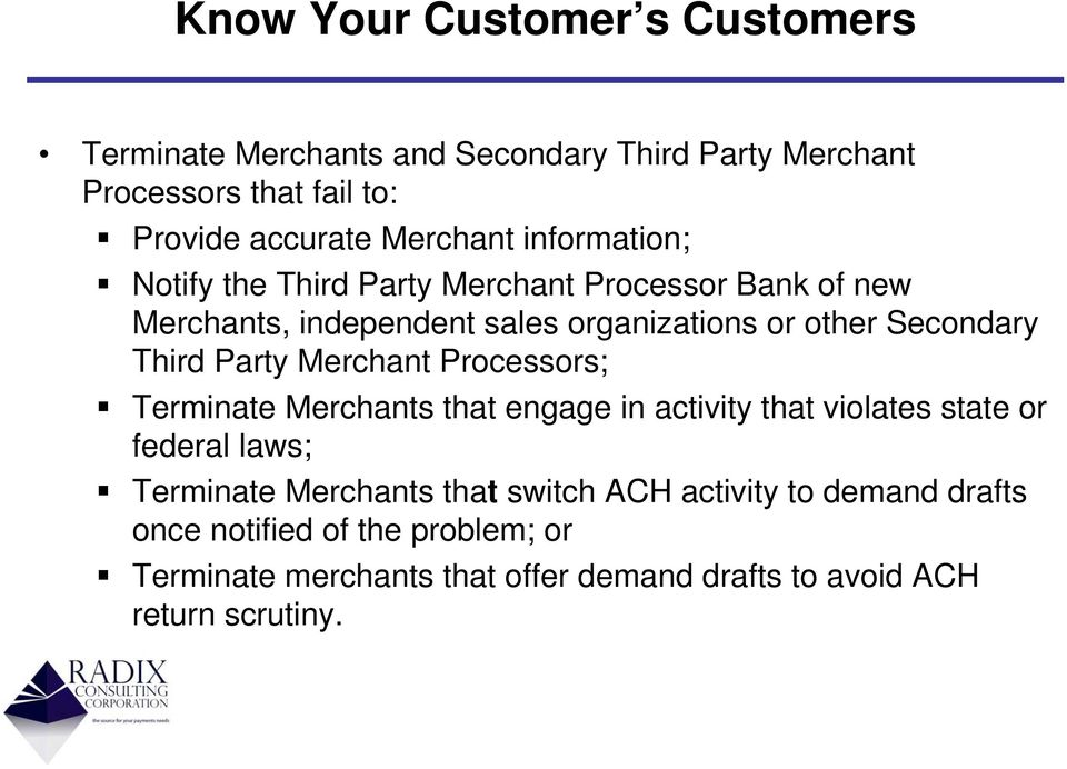 Party Merchant Processors; Terminate Merchants that engage in activity that violates state or federal laws; Terminate Merchants that