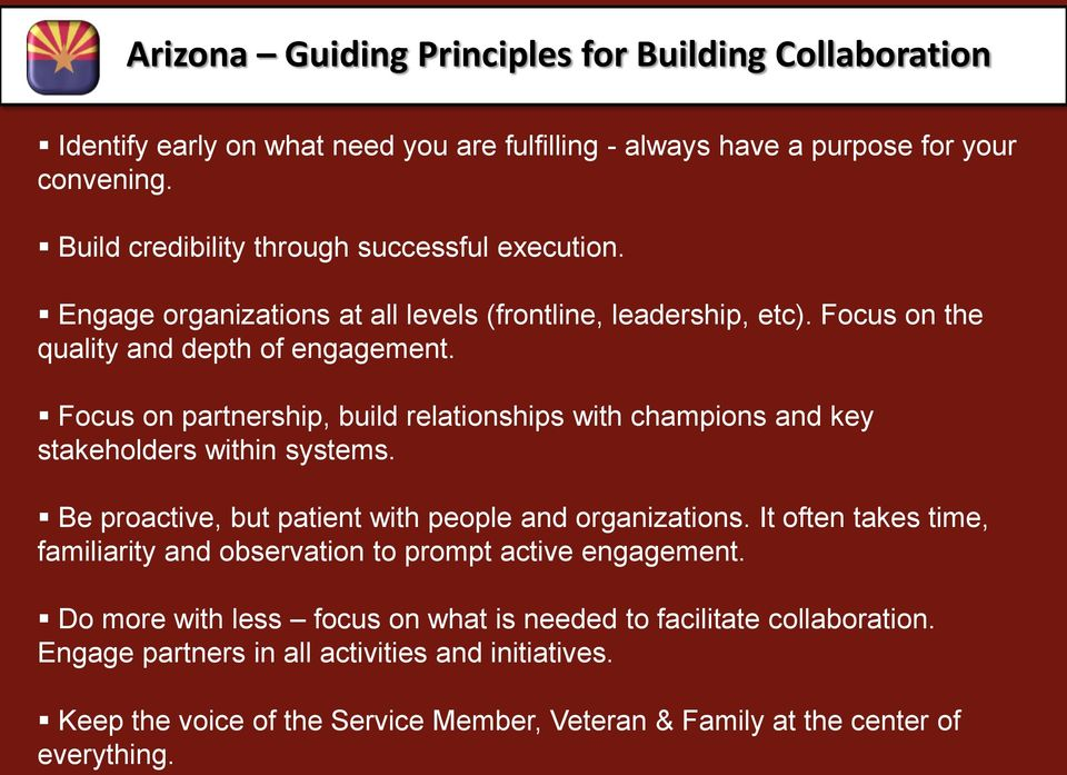 Focus on partnership, build relationships with champions and key stakeholders within systems. Be proactive, but patient with people and organizations.