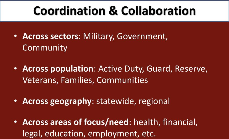 Families, Communities Across geography: statewide, regional Across