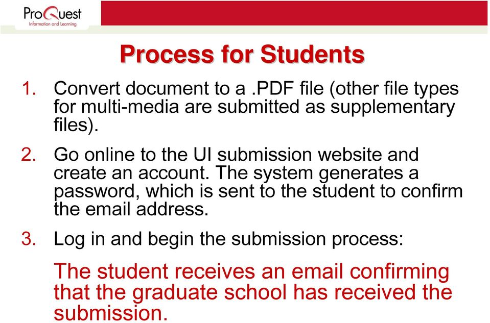 Go online to the UI submission website and create an account.