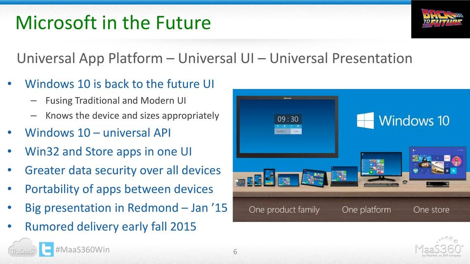 Windows 10 universal API Win32 and Store apps in one UI Greater data security over all devices