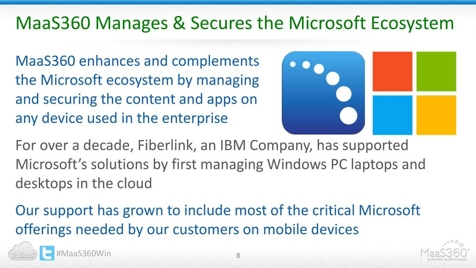 IBM Company, has supported Microsoft s solutions by first managing Windows PC laptops and desktops in the cloud