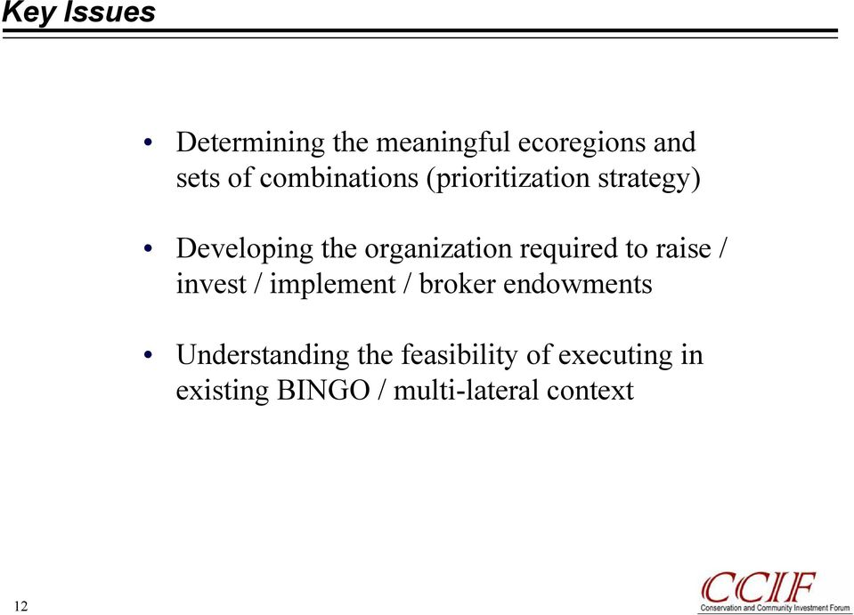 required to raise / invest / implement / broker endowments
