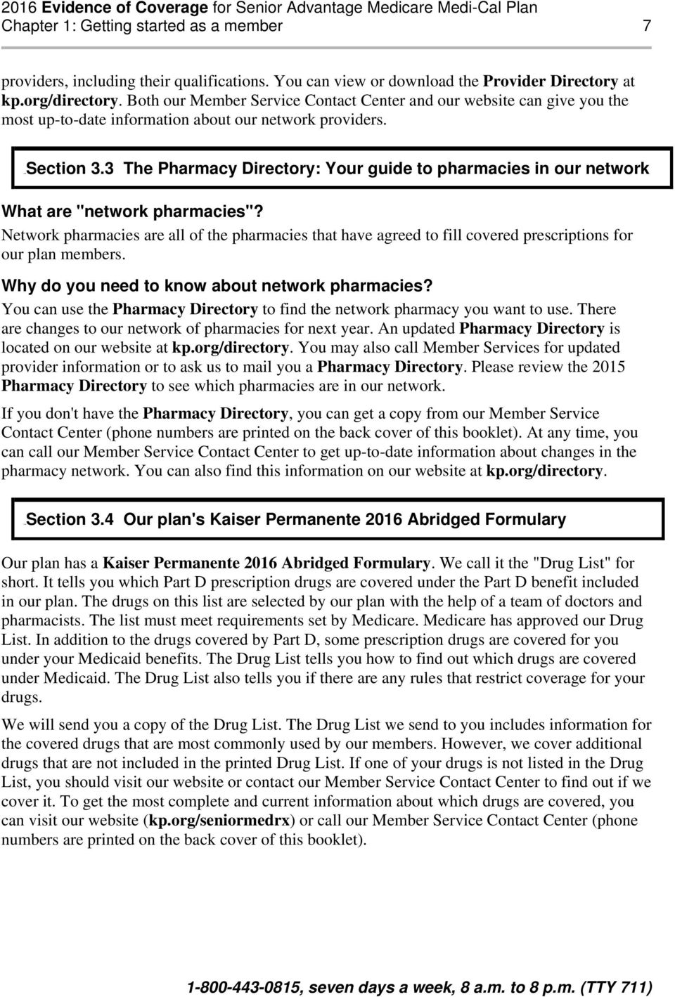 "3 The Pharmacy Directory: Your guide to pharmacies in our network What are ""network pharmacies""?"