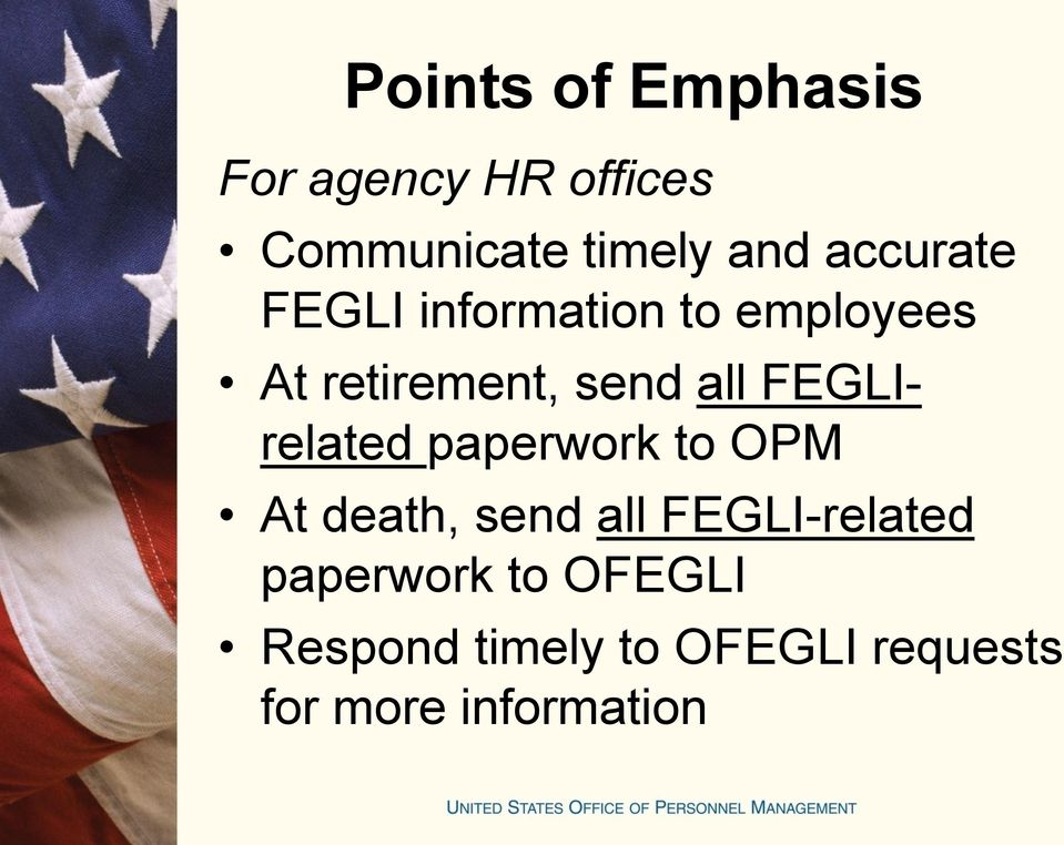 FEGLIrelated paperwork to OPM At death, send all FEGLI-related