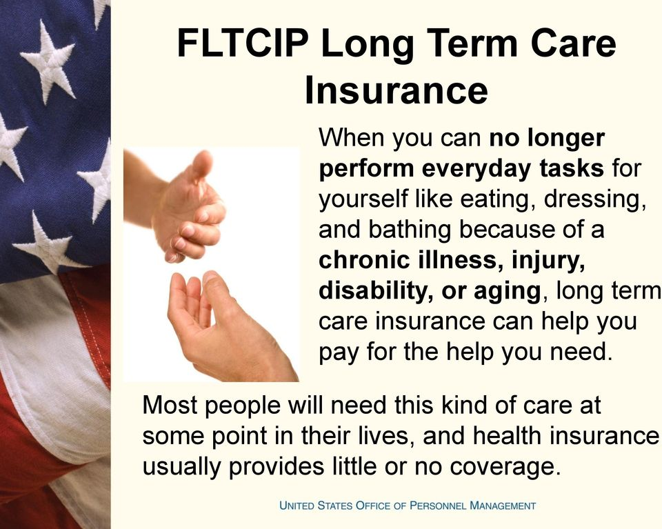 term care insurance can help you pay for the help you need.