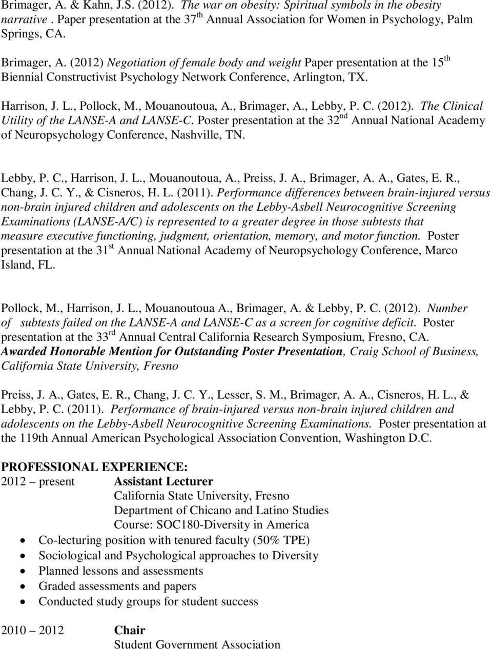 , Mouanoutoua, A., Brimager, A., Lebby, P. C. (2012). The Clinical Utility of the LANSE-A and LANSE-C.