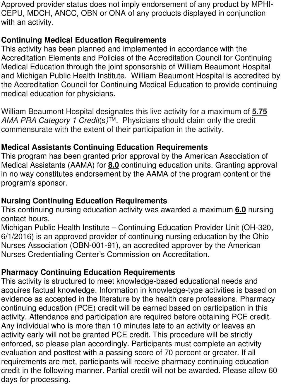 Education through the joint sponsorship of William Beaumont Hospital and Michigan Public Health Institute.