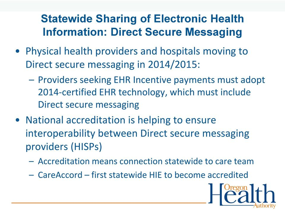 must include Direct secure messaging National accreditation is helping to ensure interoperability between Direct secure