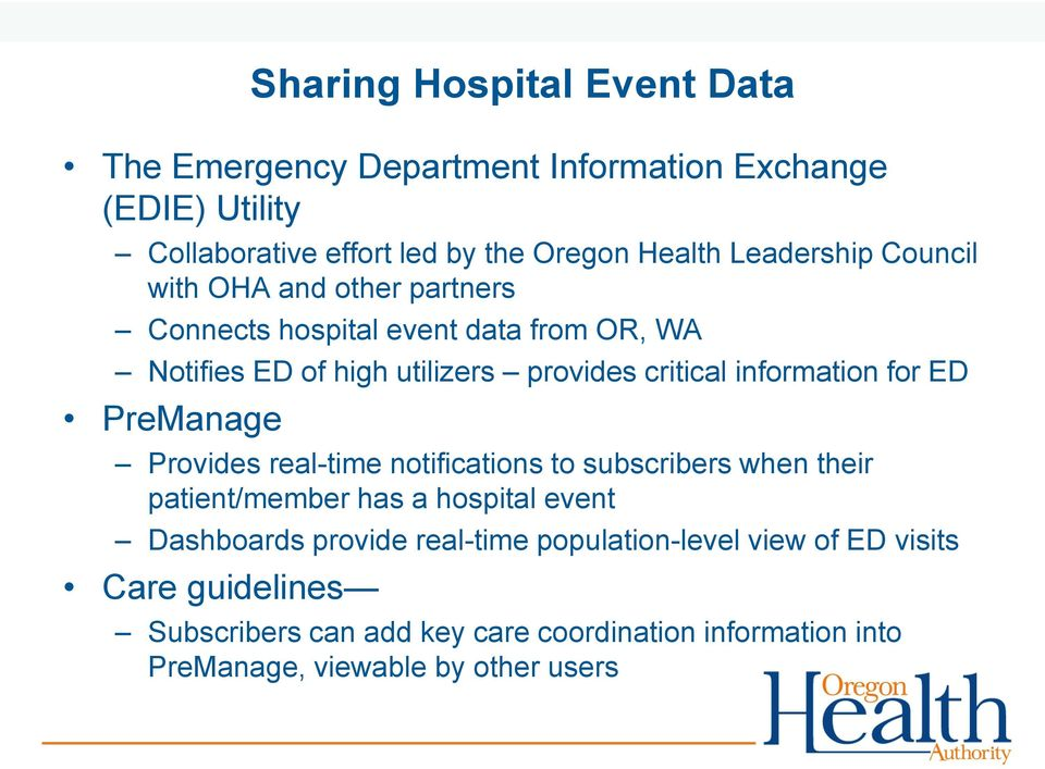 information for ED PreManage Provides real-time notifications to subscribers when their patient/member has a hospital event Dashboards