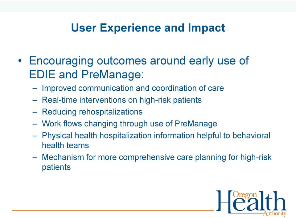 rehospitalizations Work flows changing through use of PreManage Physical health hospitalization