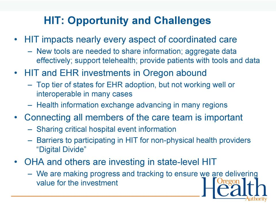 information exchange advancing in many regions Connecting all members of the care team is important Sharing critical hospital event information Barriers to participating in HIT
