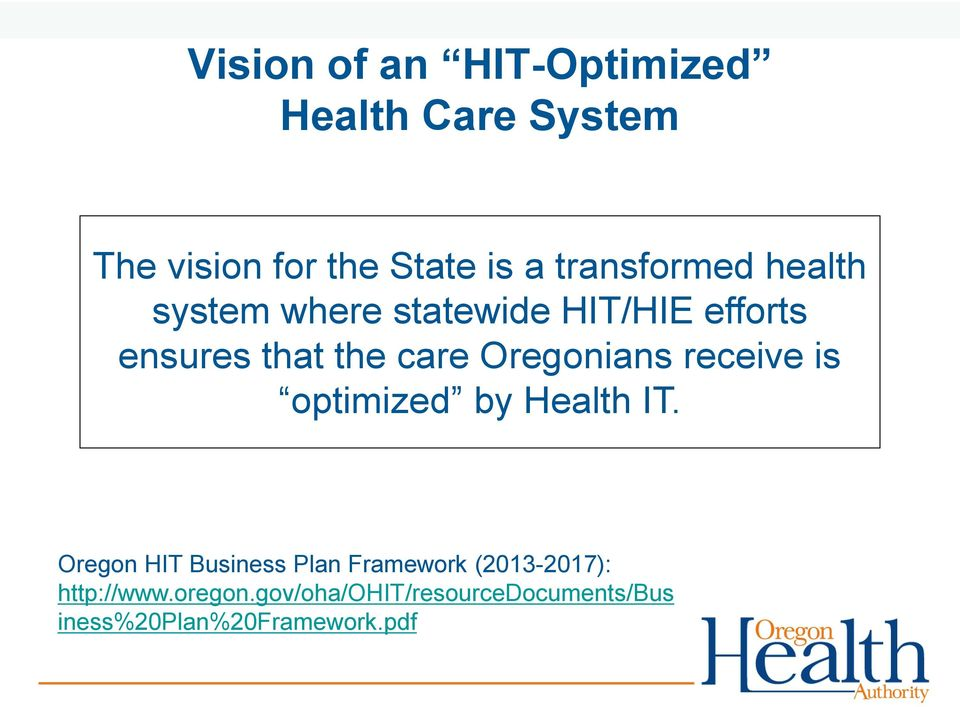 Oregonians receive is optimized by Health IT.