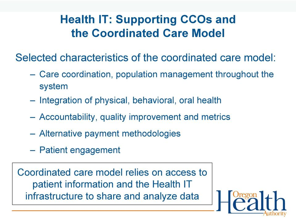 health Accountability, quality improvement and metrics Alternative payment methodologies Patient engagement