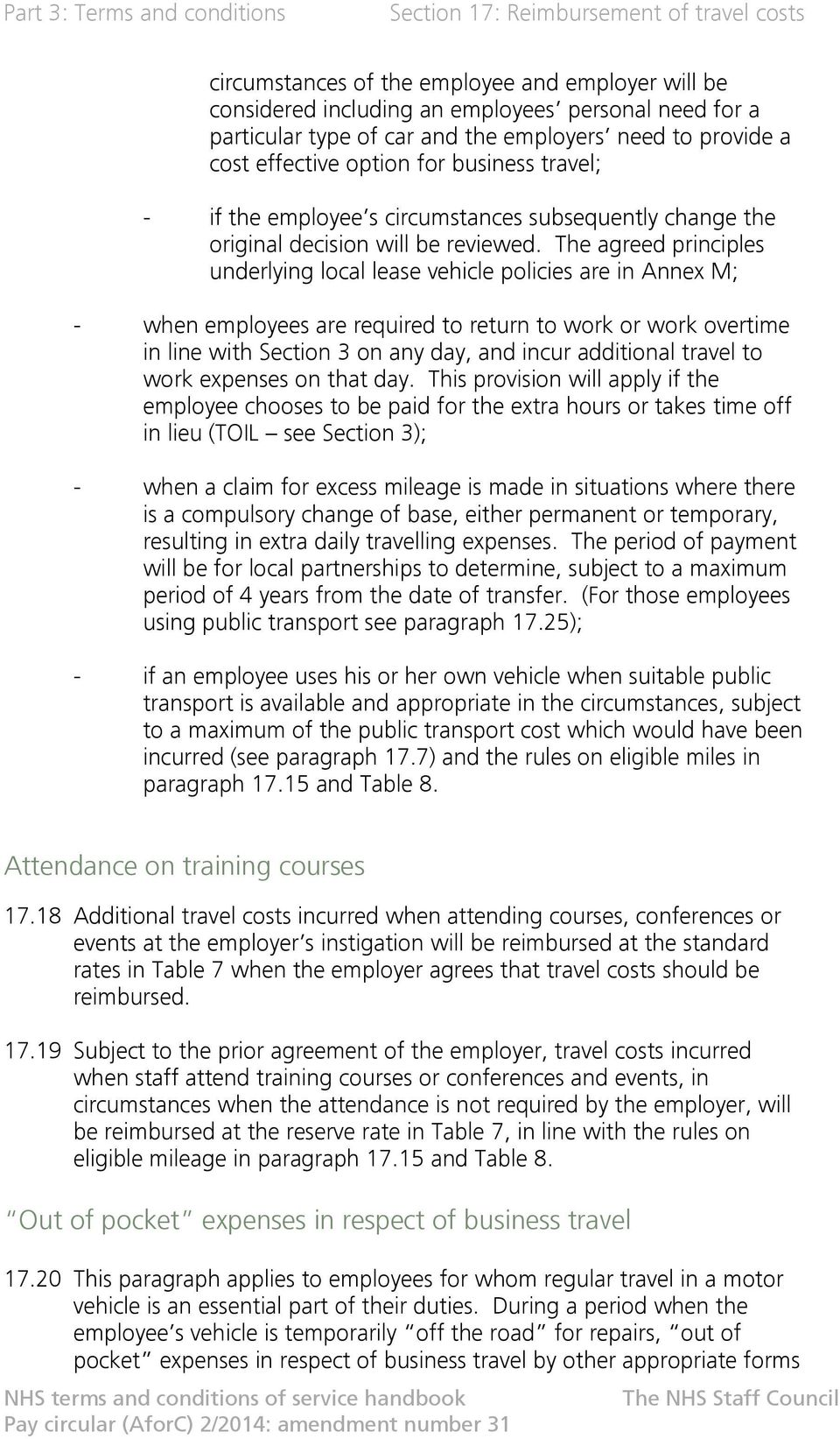 The agreed principles underlying local lease vehicle policies are in Annex M; - when employees are required to return to work or work overtime in line with Section 3 on any day, and incur additional