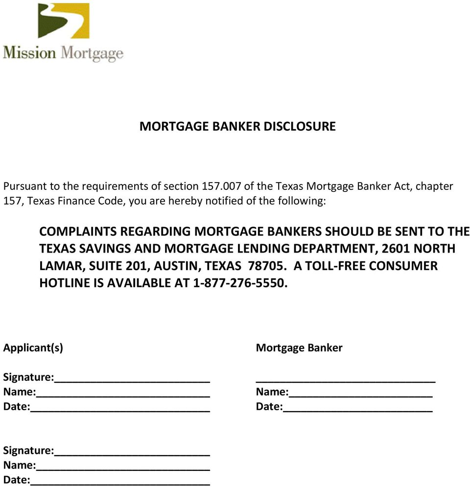 COMPLAINTS REGARDING MORTGAGE BANKERS SHOULD BE SENT TO THE TEXAS SAVINGS AND MORTGAGE LENDING DEPARTMENT, 2601 NORTH
