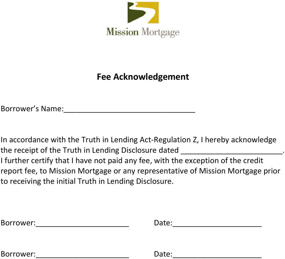 I further certify that I have not paid any fee, with the exception of the credit report fee, to