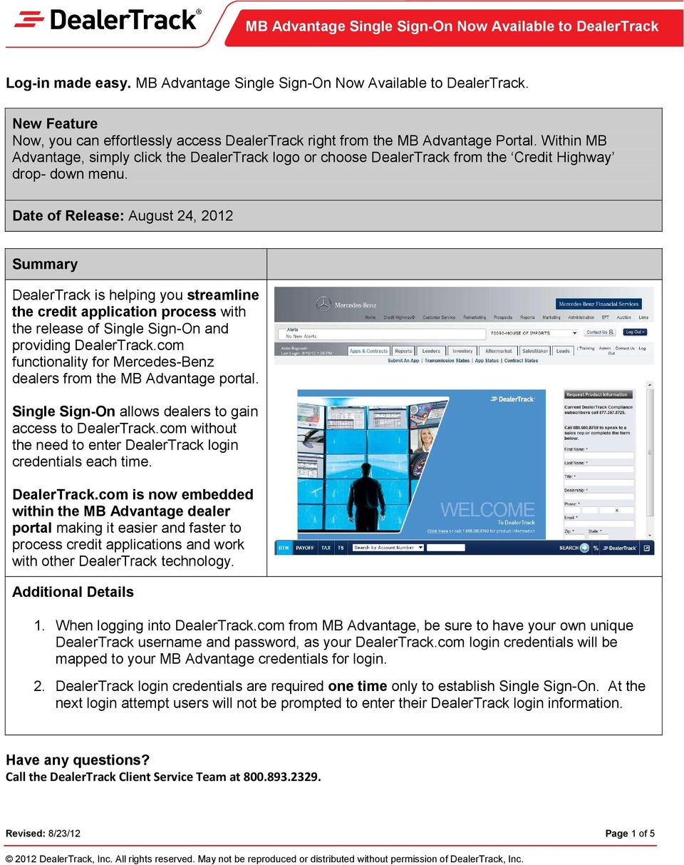 Date of Release: August 24, 2012 Summary DealerTrack is helping you streamline the credit application process with the release of Single Sign-On and providing DealerTrack.