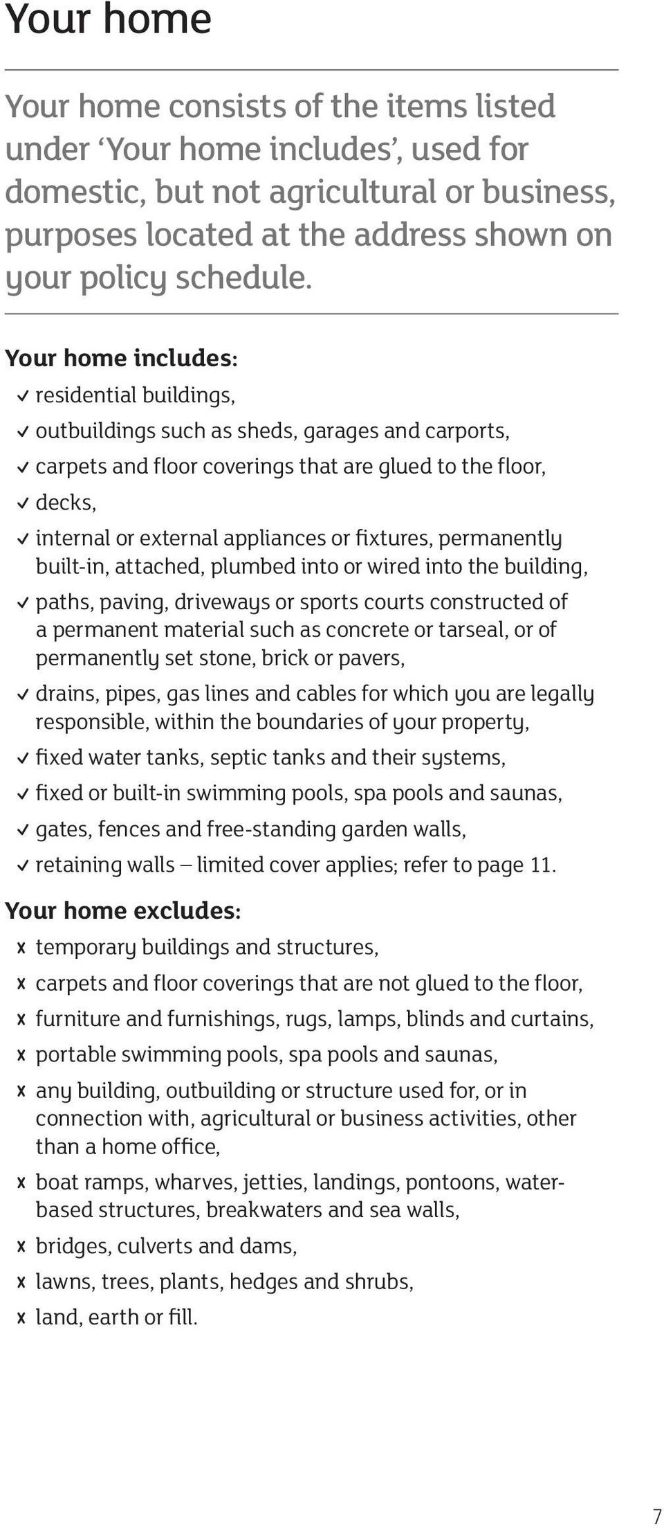 fixtures, permanently built-in, attached, plumbed into or wired into the building, paths, paving, driveways or sports courts constructed of a permanent material such as concrete or tarseal, or of
