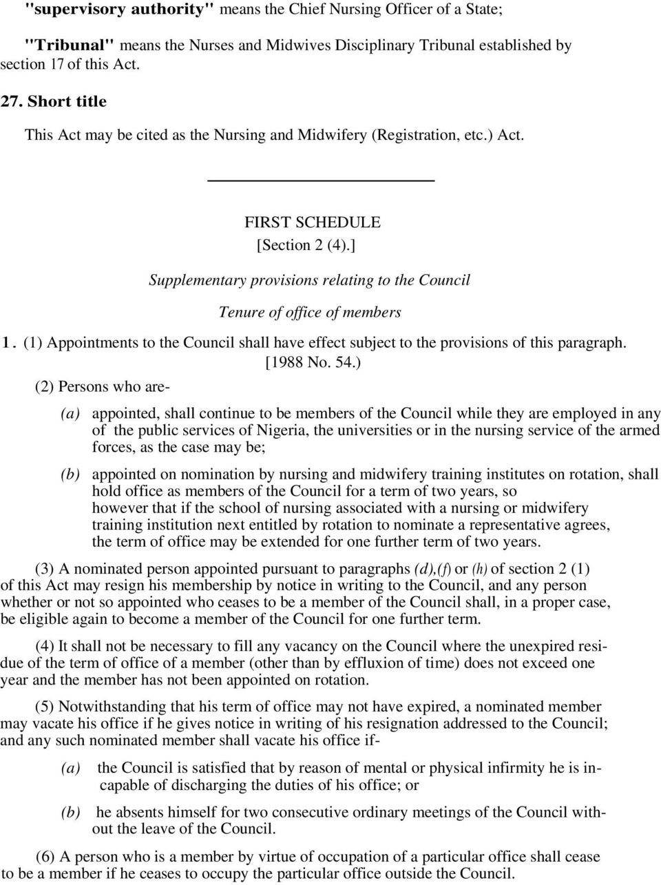 (1) Appointments to the Council shall have effect subject to the provisions of this paragraph. [1988 No. 54.