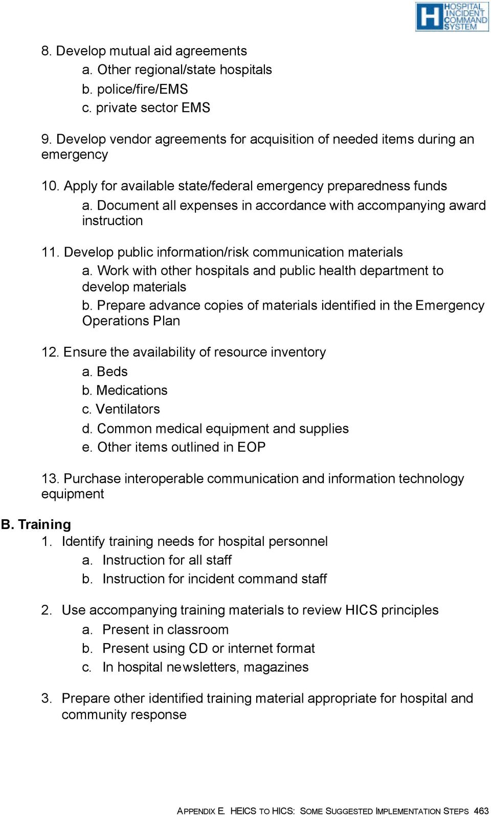Work with other hospitals and public health department to develop materials b. Prepare advance copies of materials identified in the Emergency Operations Plan 12.