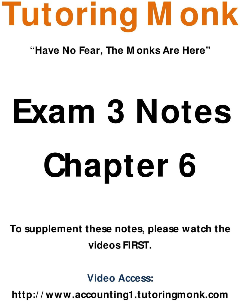 these notes, please watch the videos FIRST.
