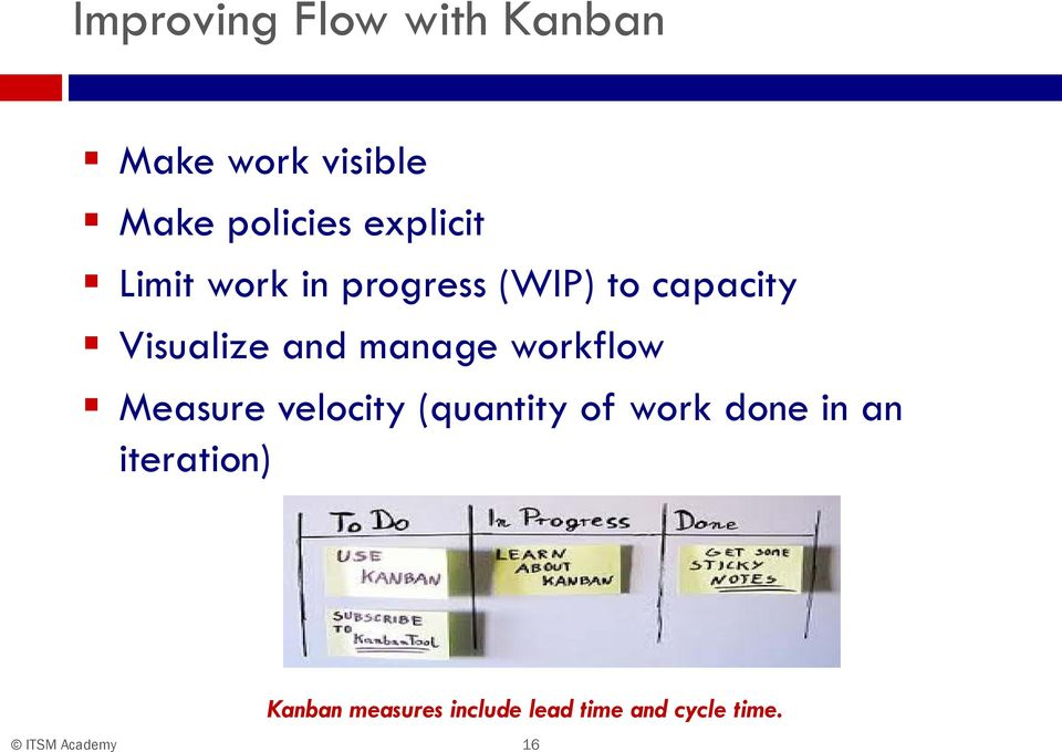 and manage workflow Measure velocity (quantity of work done
