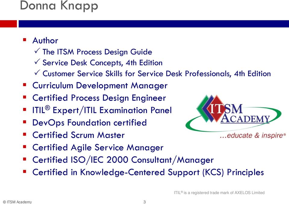 Examination Panel DevOps Foundation certified Certified Scrum Master Certified Agile Service Manager Certified ISO/IEC