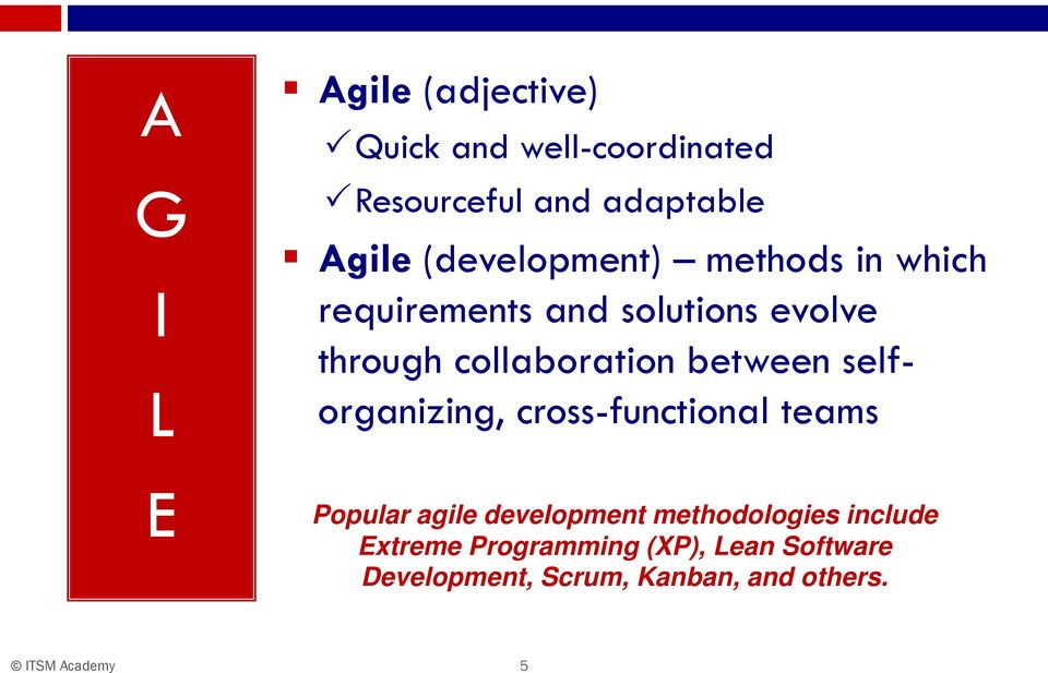 between selforganizing, cross-functional teams Popular agile development methodologies