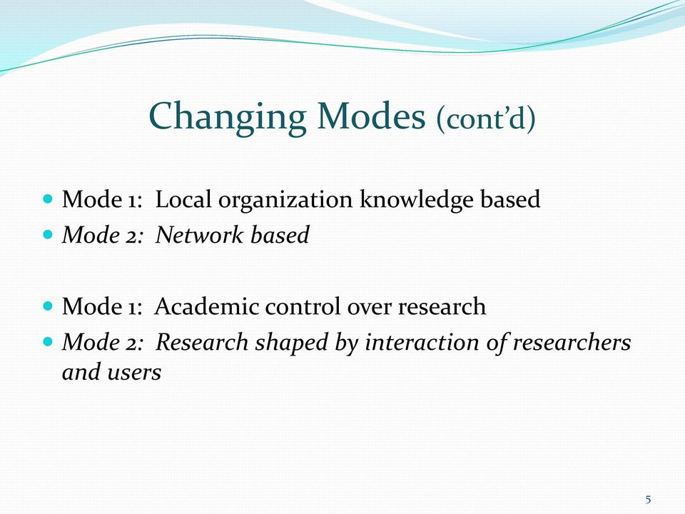 based Mode 1: Academic control over research