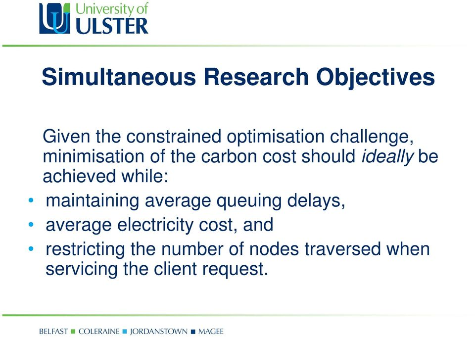 while: maintaining average queuing delays, average electricity cost,
