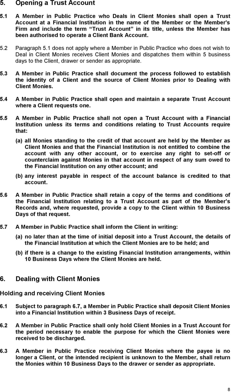 title, unless the Member has been authorised to operate a Client Bank Account. 5.2 Paragraph 5.