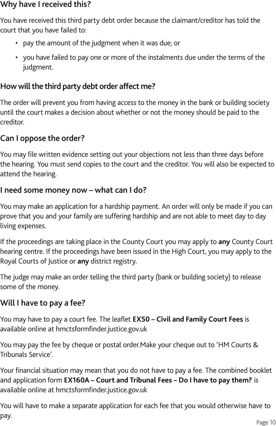 or more of the instalments due under the terms of the judgment. How will the third party debt order affect me?